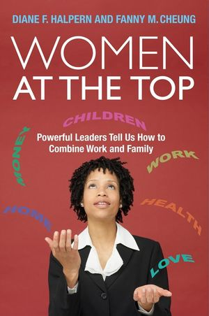 Women at the Top: Powerful Leaders Tell Us How to Combine Work and Family (1444356674) cover image