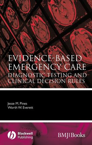 Evidence-Based Emergency Care: Diagnostic Testing and Clinical Decision Rules (1444357174) cover image