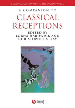 A Companion to Classical Receptions (1444393774) cover image