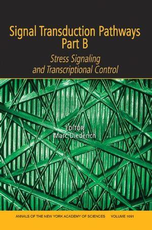 Signal Transduction Pathways, Part B: Stress Signaling and Transcriptional Control, Volume 1091