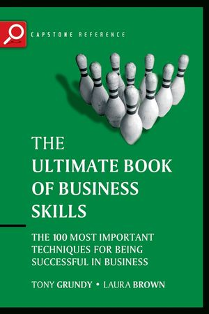 The Ultimate Book of Business Skills: The 100 Most Important Techniques for Being Successful in Business (1841125474) cover image