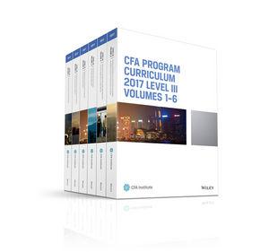 CFA Program Curriculum 2017 Level III, Volumes 1 - 6