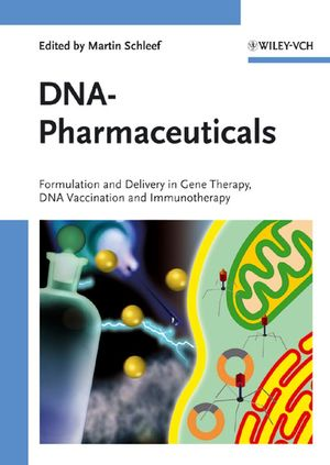 DNA-Pharmaceuticals: Formulation and Delivery in Gene Therapy, DNA Vaccination and Immunotherapy
