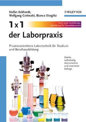 1 x 1 der Laborpraxis: Prozessorientierte Labortechnik für Studium und Berufsausbildung, 2. Auflage