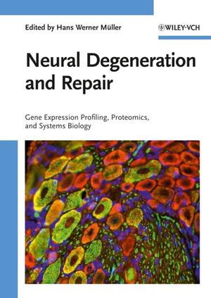 Neural Degeneration and Repair: Gene Expression Profiling, Proteomics and Systems Biology (3527317074) cover image