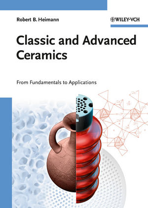 Classic and Advanced Ceramics: From Fundamentals to Applications (3527325174) cover image