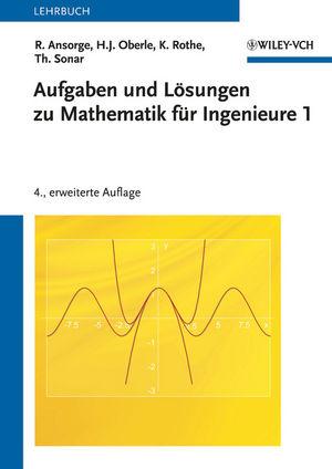 Aufgaben und Lösungen zu Mathematik für Ingenieure 1, 4. Auflage