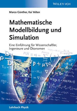 Mathematische Modellbildung und Simulation: Eine Einführung für Wissenschaftler, Ingenieure und Ökonomen