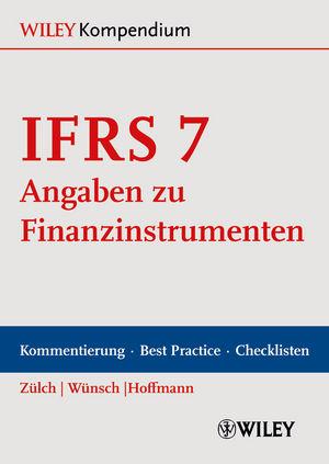 IFRS 7 - Angaben zu Finanzinstrumenten: Kommentierung, Best Practice und Checklisten