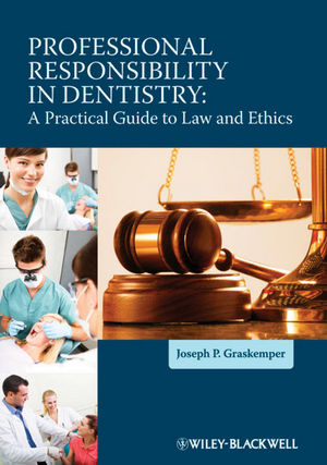 Professional Responsibility in Dentistry: A Practical Guide to Law and Ethics (EHEP002274) cover image