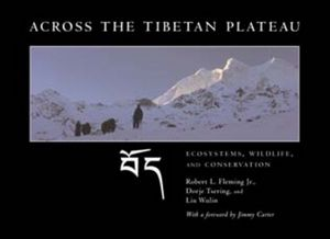 Across the Tibetan Plateau: Ecosystems, Wildlife, and Conservation
