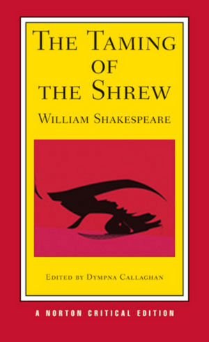 The Taming of the Shrew, Norton Critical Edition