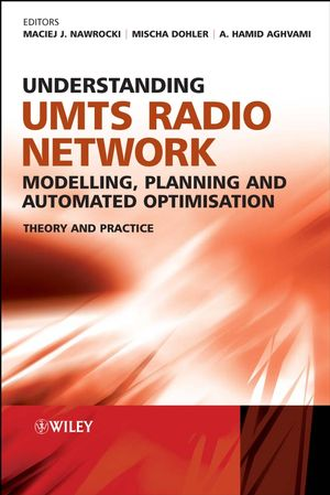 Understanding UMTS Radio Network Modelling, Planning and Automated Optimisation: Theory and Practice (0470015675) cover image