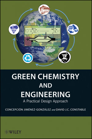 Green Chemistry and Engineering: A Practical Design Approach (0470170875) cover image