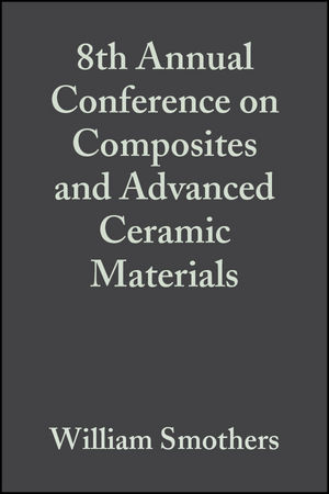 8th Annual Conference on Composites and Advanced Ceramic Materials, Volume 5, Issue 7/8