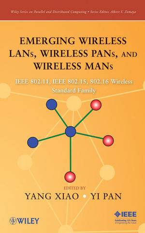 Emerging Wireless LANs, Wireless PANs, and Wireless MANs: IEEE 802.11, IEEE 802.15, 802.16 Wireless Standard Family (0470403675) cover image
