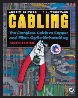 Cabling: The Complete Guide to Copper and Fiber-Optic Networking, 4th Edition