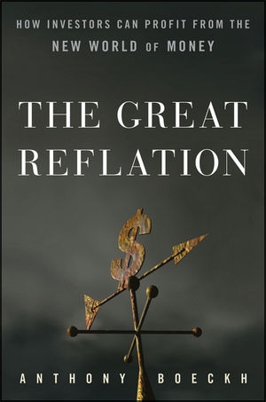 The Great Reflation: How Investors Can Profit From the New World of Money  (0470538775) cover image