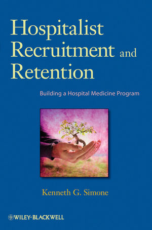 Hospitalist Recruitment and Retention: Building a Hospital Medicine Program (0470568275) cover image