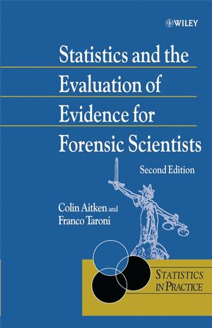 Statistics and the Evaluation of Evidence for Forensic Scientists, 2nd Edition