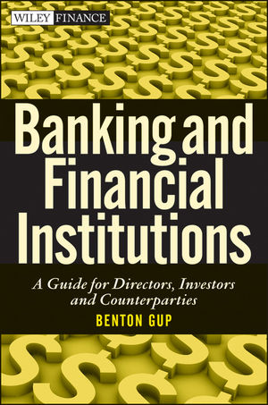 Banking and Financial Institutions: A Guide for Directors, Investors, and Borrowers (0470879475) cover image