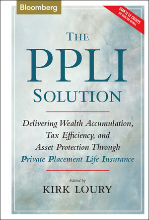 The PPLI Solution: Delivering Wealth Accumulation, Tax Efficiency, and Asset Protection Through Private Placement Life Insurance (0470884975) cover image
