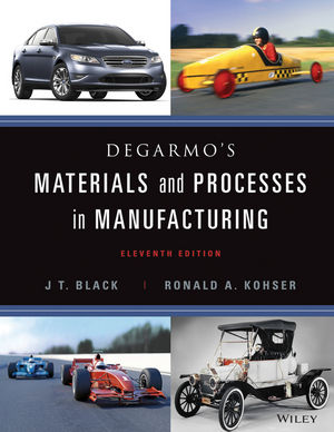 DeGarmo's Materials and Processes in Manufacturing, 11th Edition