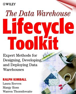 The Data Warehouse Lifecycle Toolkit: Expert Methods for Designing, Developing, and Deploying Data Warehouses  (0471255475) cover image