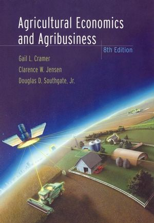 Agricultural Economics and Agribusiness, 8th Edition