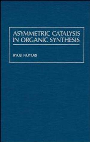 Asymmetric Catalysis In Organic Synthesis