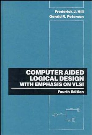 Computer Aided Logical Design with Emphasis on VLSI, 4th Edition