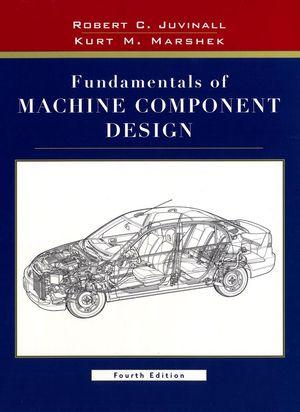 Fundamentals of Machine Component Design, 4th Edition