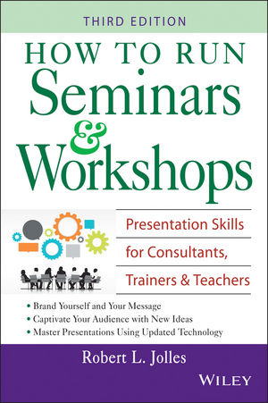How to Run Seminars & Workshops: Presentation Skills for Consultants, Trainers and Teachers, 3rd Edition (0471715875) cover image