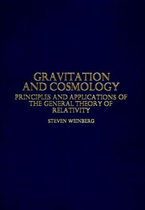 Gravitation and Cosmology: Principles and Applications of the General Theory of Relativity (0471925675) cover image