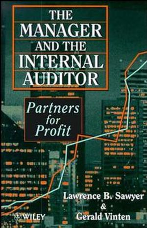 The Manager and the Internal Auditor: Partners for Profit