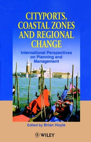 Cityports, Coastal Zones and Regional Change: International Perspectives on Planning and Management
