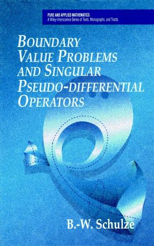 Boundary Value Problems and Singular Pseudo-Differential Operators (0471975575) cover image