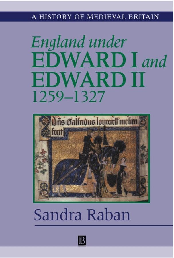 England Under Edward I and Edward II: 1259-1327