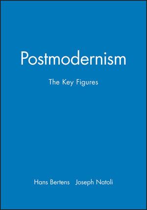 Postmodernism: The Key Figures
