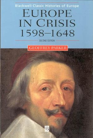 Europe in Crisis: 1598-1648, 2nd Edition