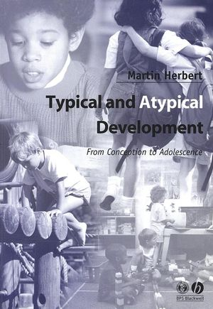 Typical and Atypical Development: From Conception to Adolescence (0631234675) cover image