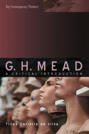 G.H. Mead: A Critical Introduction (0745634575) cover image