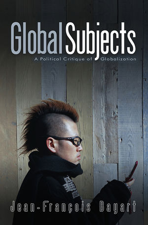 Global Subjects: A Political Critique of Globalization (0745636675) cover image