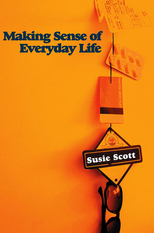 Making Sense of Everyday Life (0745642675) cover image