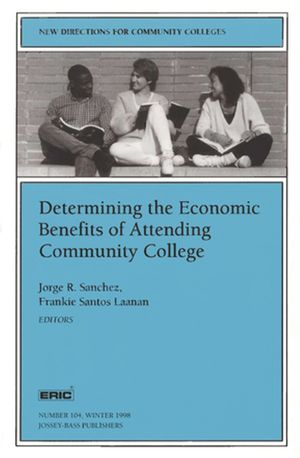 Determining the Economic Benefits of Attending Community College: New Directions for Community Colleges, Number 104 (0787942375) cover image
