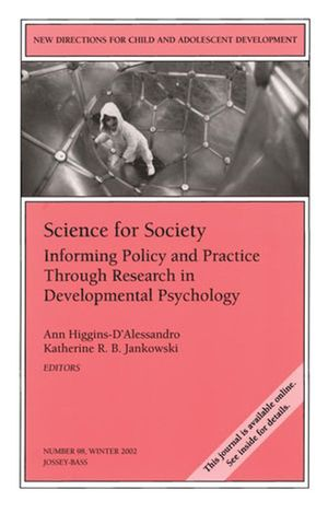 Science for Society: Informing Policy and Practice Through Research in Developmental Psychology: New Directions for Child and Adolescent Development, Number 98 (0787963275) cover image