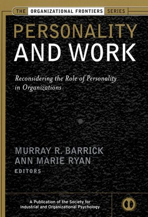 Personality and Work: Reconsidering the Role of Personality in Organizations (0787970875) cover image