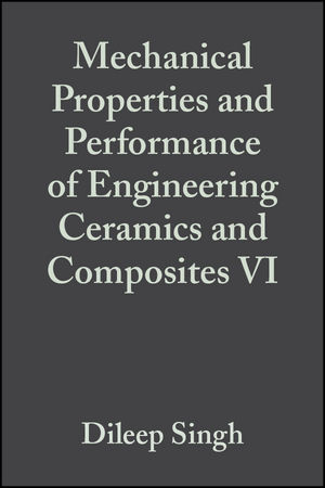Mechanical Properties and Performance of Engineering Ceramics and Composites VI: Ceramic Engineering and Science Proceedings, Volume 32, Issue 2 (1118059875) cover image
