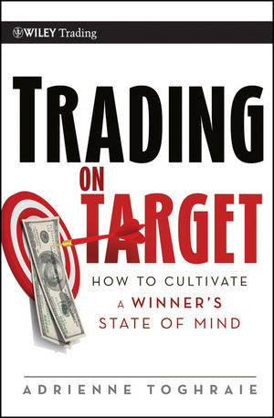 Trading on Target: How To Cultivate a Winner's State of Mind (1118086775) cover image