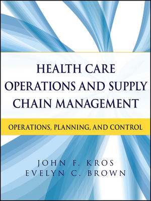 Health Care Operations and Supply Chain Management: Operations, Planning, and Control (1118109775) cover image